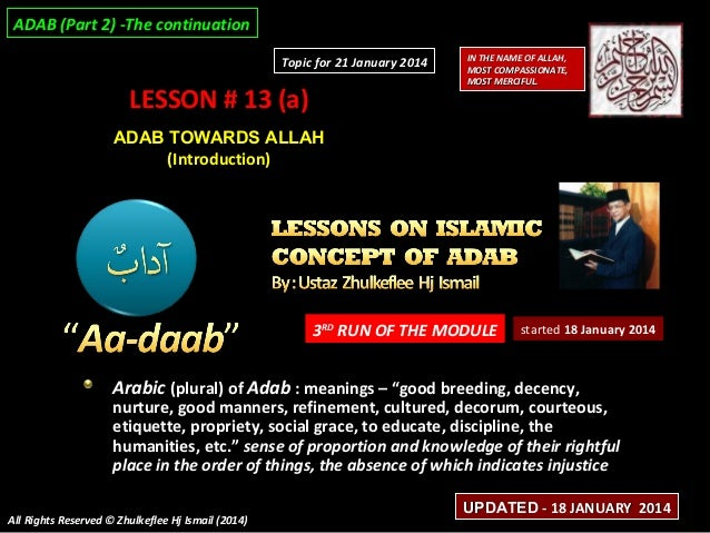 ADAB (Part 2) -The continuation Topic for 21 January 2014  LESSON # 13 (a)  IN THE NAME OF ALLAH, MOST COMPASSIONATE, MOST...