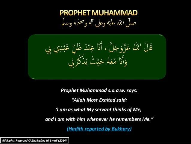 "Prophet Muhammad s.a.a.w. says:Prophet Muhammad s.a.a.w. says: """"Allah Most Exalted said:Allah Most Exalted said: ''I am a..."
