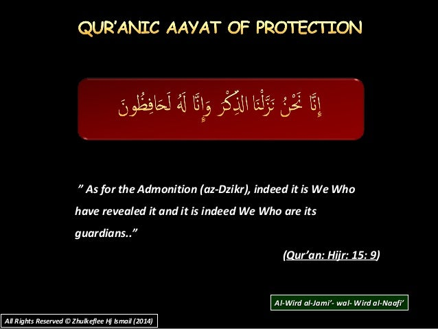""""""" As for the Admonition (az-Dzikr), indeed it is We Who have revealed it and it is indeed We Who are its guardians.."""" (Qur..."""