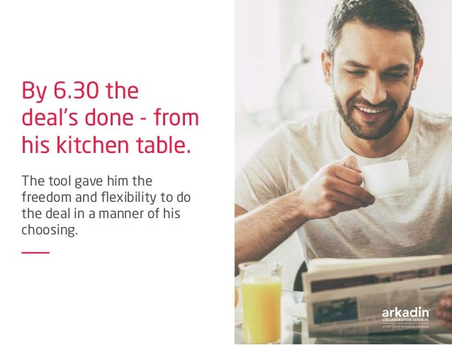 By 6.30 the deal's done - from his kitchen table. The tool gave him the freedom and flexibility to do the deal in a manner...