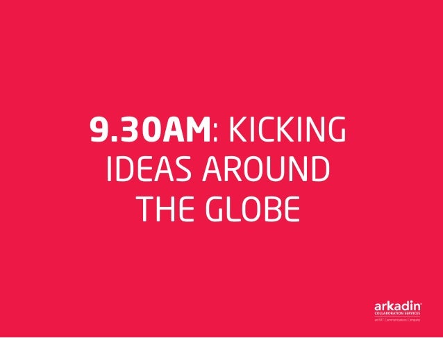 9.30AM: KICKING IDEAS AROUND THE GLOBE