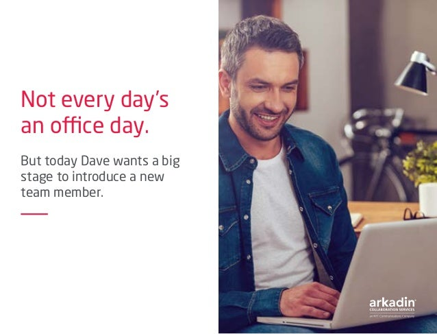 Not every day's an office day. But today Dave wants a big stage to introduce a new team member.