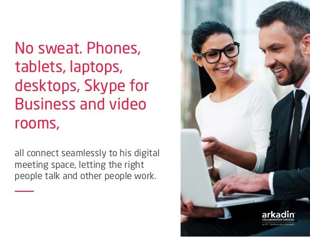 No sweat. Phones, tablets, laptops, desktops, Skype for Business and video rooms, all connect seamlessly to his digital me...