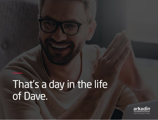 That's a day in the life of Dave.