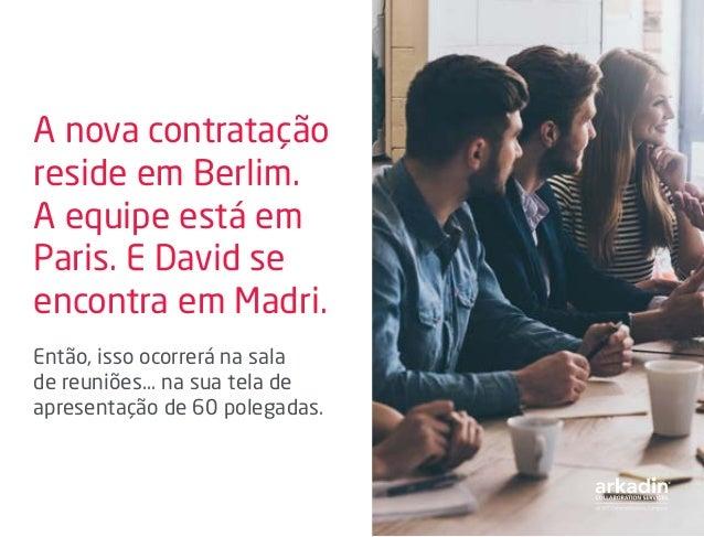 A nova contratação reside em Berlim. A equipe está em Paris. E David se encontra em Madri. Então, isso ocorrerá na sala de...