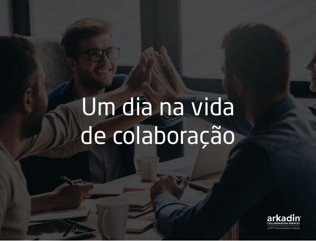 Um dia na vida de colaboração