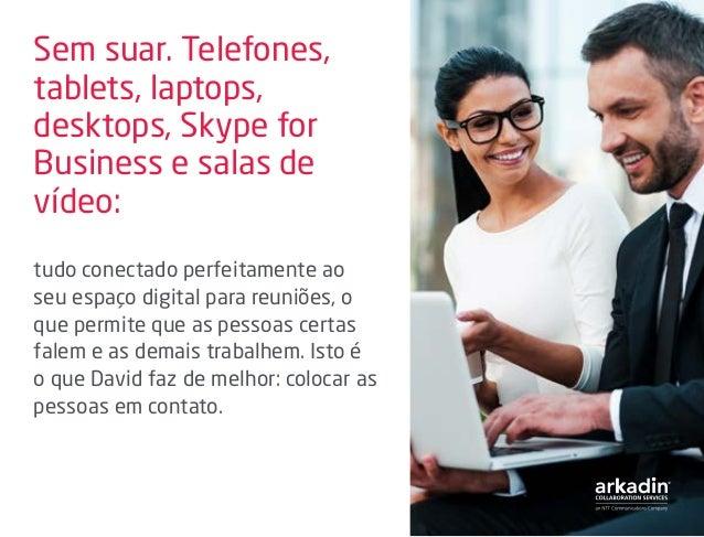 Sem suar. Telefones, tablets, laptops, desktops, Skype for Business e salas de vídeo: tudo conectado perfeitamente ao seu ...