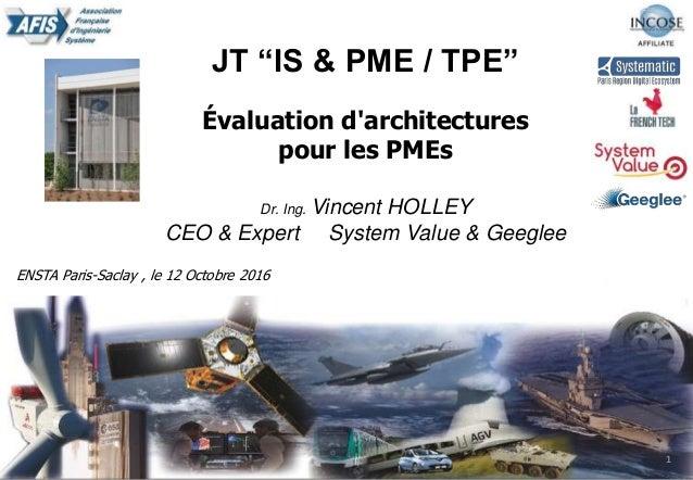 """20/02/2014 Présentation institutionnelle 1 JT """"IS & PME / TPE"""" Évaluation d'architectures pour les PMEs Dr. Ing. Vincent H..."""