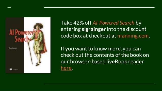 Take 42% off AI-Powered Search by entering slgrainger into the discount code box at checkout at manning.com. If you want t...