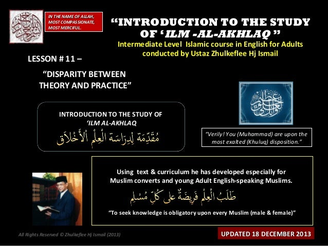 "IN THE NAME OF ALLAH, MOST COMPASSIONATE, MOST MERCIFUL.  LESSON # 11 –  ""INTRODUCTION TO THE STUDY OF 'ILM -AL-AKHLAQ "" I..."