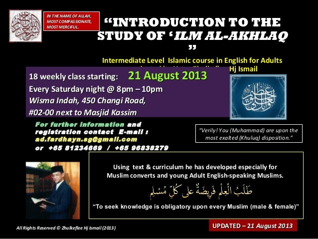 """UPDATED – 2UPDATED – 21 August 20131 August 2013 """"""""INTRODUCTION TO THEINTRODUCTION TO THE STUDY OF 'STUDY OF 'ILM AL-AKHLA..."""