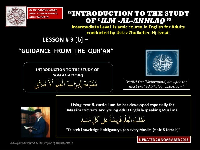 "IN THE NAME OF ALLAH, MOST COMPASSIONATE, MOST MERCIFUL.  ""INTRODUCTION TO THE STUDY OF 'ILM -AL-AKHLAQ "" Intermediate Lev..."