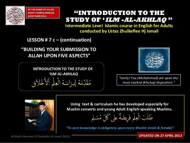"""""""""""INTRODUCTION TO THEINTRODUCTION TO THESTUDY OF 'STUDY OF 'ILM -AL-AKHLAQILM -AL-AKHLAQ """"""""Intermediate Level Islamic cour..."""