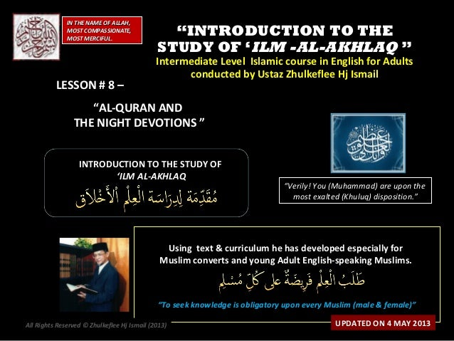 """""INTRODUCTION TO THEINTRODUCTION TO THESTUDY OF 'STUDY OF 'ILM -AL-AKHLAQILM -AL-AKHLAQ """"Intermediate Level Islamic cour..."