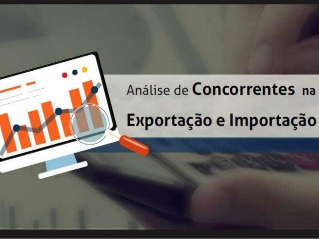 Análise de Concorrentes na   N Exportaçãoelmportação  I  o ›  u--À-s-jM-/  ›