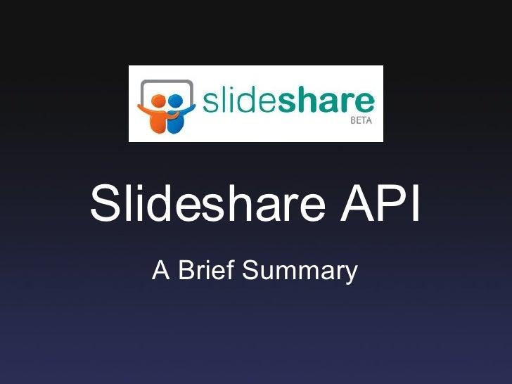 Slideshare API A Brief Summary