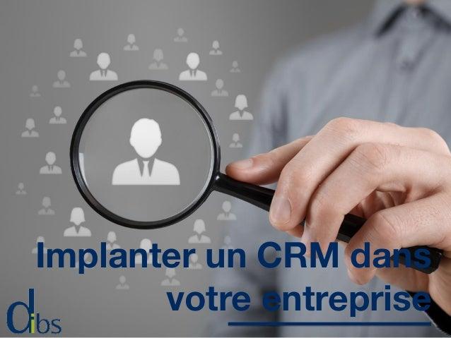 Implanter un CRM dans votre entreprise
