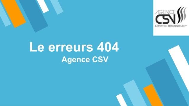 Qu'est ce qu'une erreur 404 ? Une erreur 404, c'est une page qui ne correspond pas à la requête de l'URL et donc renvoie v...