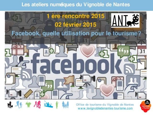 Les ateliers numériques du Vignoble de Nantes Office de tourisme du Vignoble de Nantes www.levignobledenantes-tourisme.com...