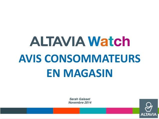 AVIS CONSOMMATEURS EN MAGASIN Sarah Gaïsset Novembre 2014