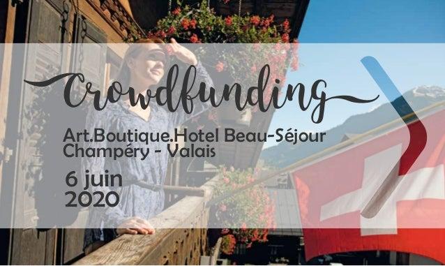 Crowdfunding Art.Boutique.Hotel Beau-Séjour Champéry - Valais 6 juin 2020
