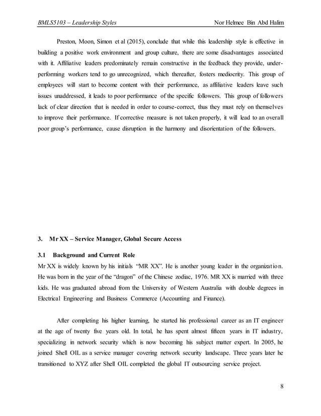 BMLS5103 – Leadership Styles Nor Helmee Bin Abd Halim 8 Preston, Moon, Simon et al (2015), conclude that while this leader...