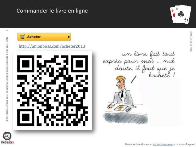 [Fr] La communication digitale expliquée à mon boss 2013 - les slides Slide 3