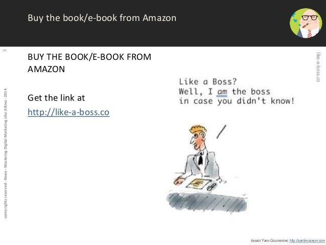 some rights reserved - Kawa - Mastering Digital Marketing Like A Boss - 2014 3  Buy the book/e-book from Amazon  BUY THE B...