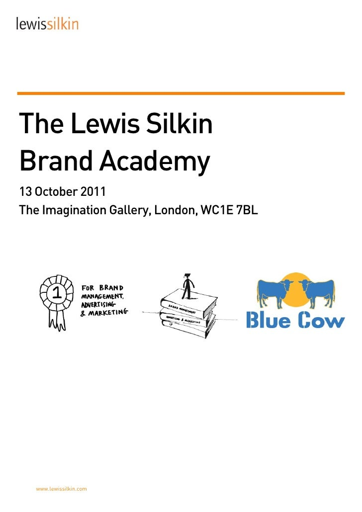 The Lewis SilkinBrand Academy13 October 2011The Imagination Gallery, London, WC1E 7BL  www.lewissilkin.com