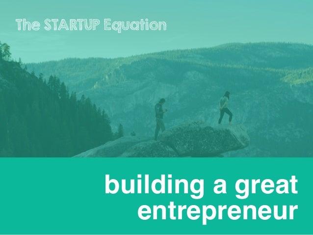 building a great entrepreneur