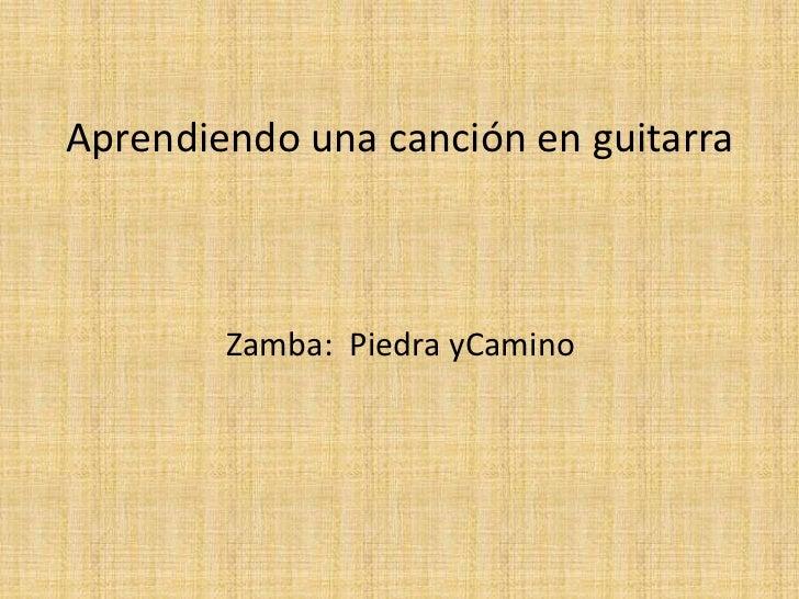 Aprendiendo una canción en guitarra        Zamba: Piedra yCamino