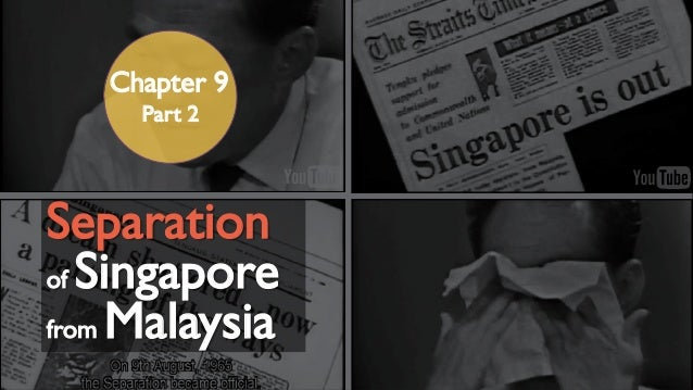 Separationof Singaporefrom Malaysia  Chapter 9  Part 2