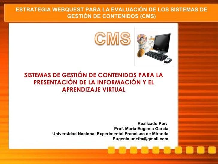 ESTRATEGIA WEBQUEST PARA LA EVALUACIÓN DE LOS SISTEMAS DE GESTIÓN DE CONTENIDOS (CMS) SISTEMAS DE GESTIÓN DE CONTENIDOS PA...