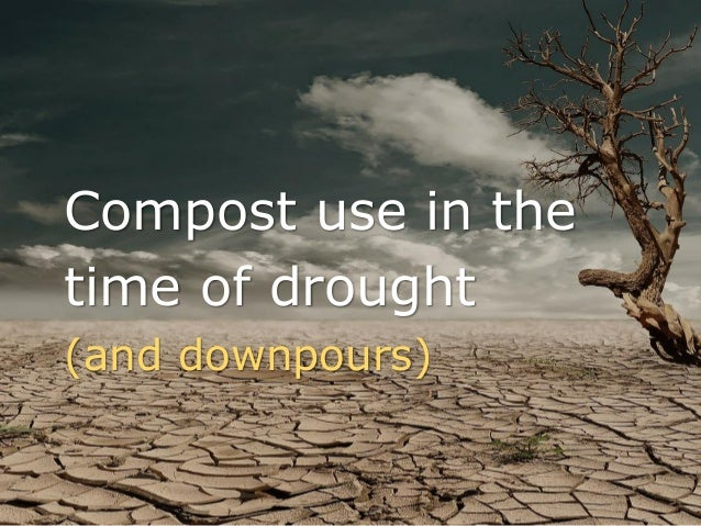 Compost use in the time of drought (and downpours)