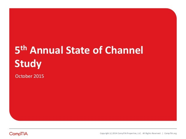 5th Annual State of Channel Study Copyright (c) 2014 CompTIA Properties, LLC. All Rights Reserved. | CompTIA.org October 2...