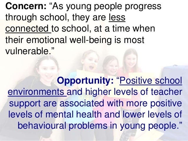 "Concern: ""As young people progress through school, they are less connected to school, at a time when their emotional well-..."