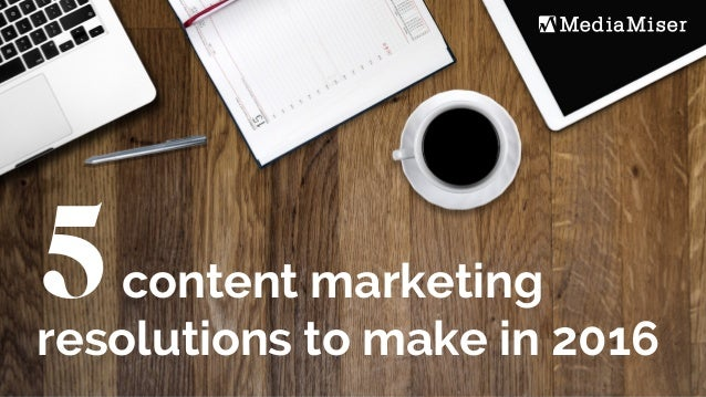 5content marketing resolutions to make in 2016