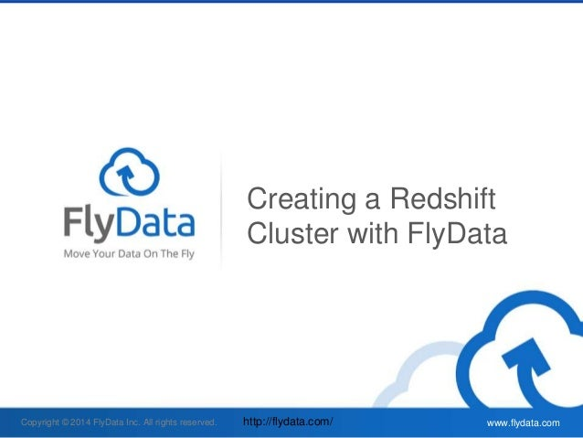 Create an Amazon Redshift Cluster with FlyData!