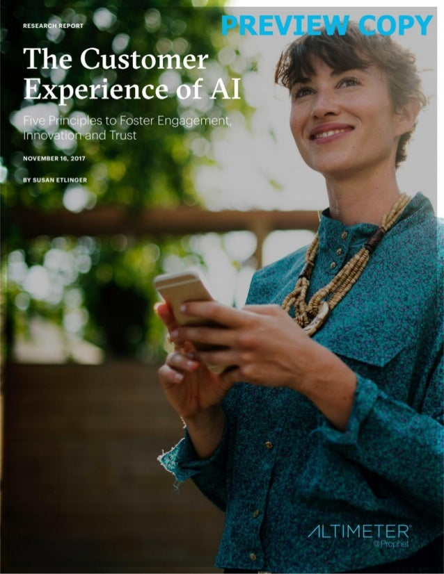 Table of Contents EXECUTIVE SUMMARY	 AI TRANSFORMS THE CUSTOMER EXPERIENCE HOW AI CHANGES EXPECTATIONS	 PRINCIPLES FOR CUS...