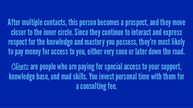 After multiple contacts, this person becomes a prospect, and they move closer to the inner circle. Since they continue to ...