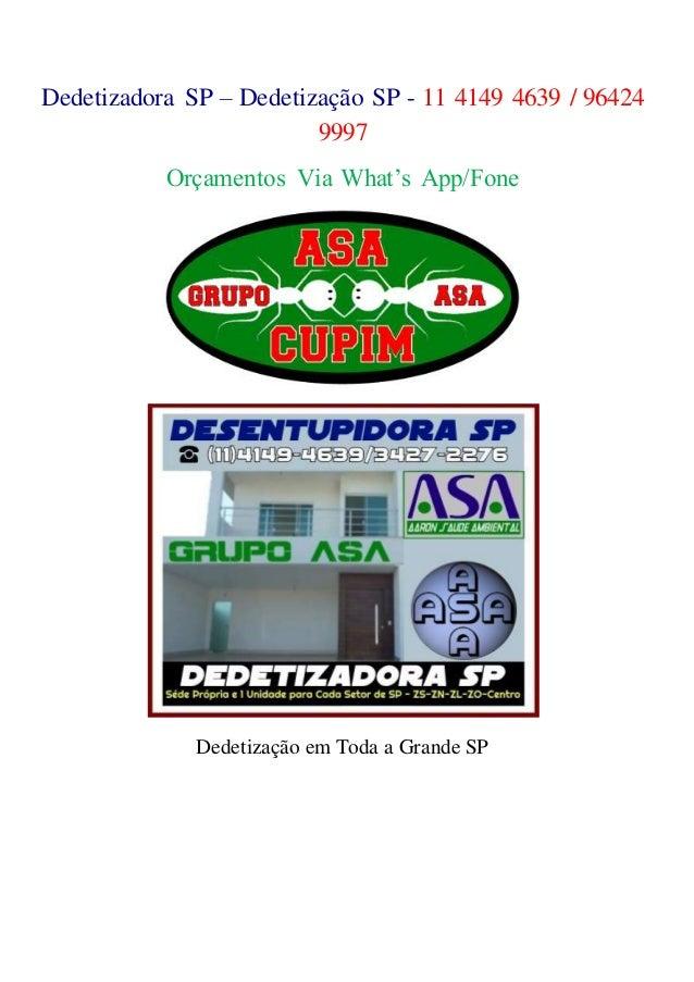 Dedetizadora SP – Dedetização SP - 11 4149 4639 / 96424 9997 Orçamentos Via What's App/Fone Dedetização em Toda a Grande SP