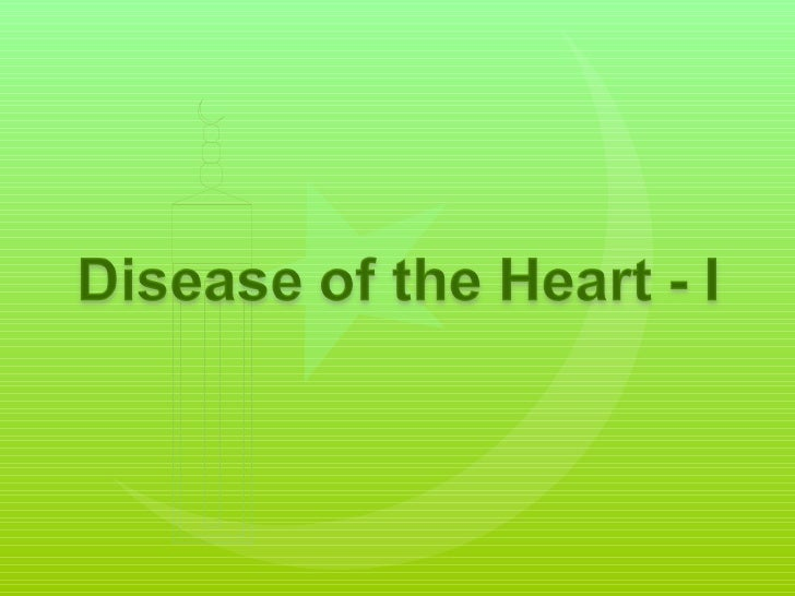 Disease of the heart - Part I