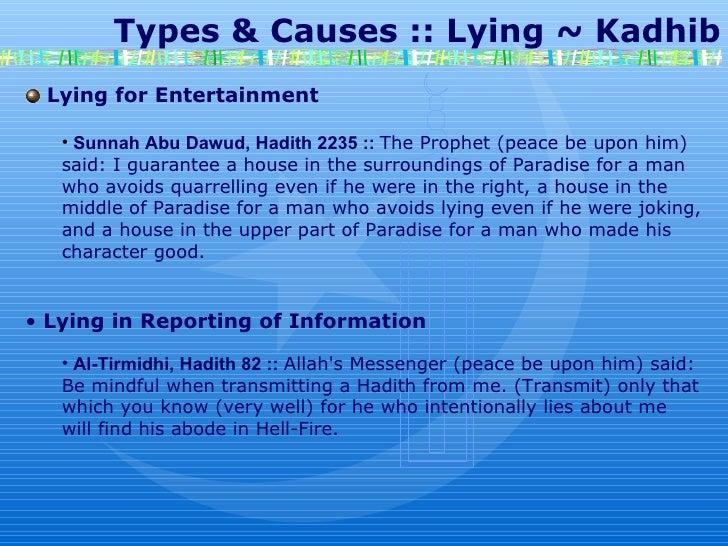 Types & Causes :: Lying ~ Kadhib Lying for Entertainment Sunnah Abu Dawud, Hadith 2235 ::   The Prophet (peace be upon...