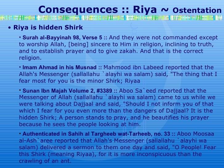 Consequences :: Riya ~  Ostentation Riya is hidden Shirk Surah al-Bayyinah 98, Verse 5 ::   And they were not commanded ex...