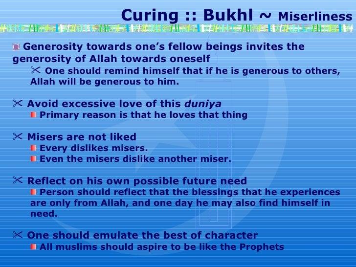 Curing :: Bukhl ~  Miserliness Generosity towards one's fellow beings invites the generosity of Allah towards oneself One ...