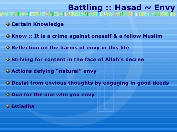Battling :: Hasad ~ Envy Certain Knowledge Know :: It is a crime against oneself & a fellow Muslim Reflection on the h...