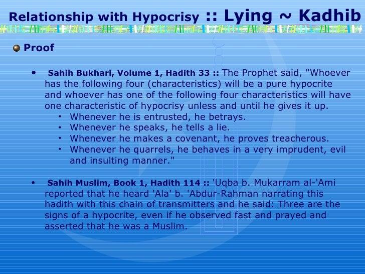 "Relationship with Hypocrisy  :: Lying ~ Kadhib Proof Sahih Bukhari, Volume 1, Hadith 33 ::   The Prophet said, ""W..."
