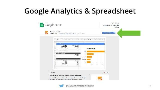 Google Analytics & Spreadsheet @StephanW #DIYData #SEOkomm 19