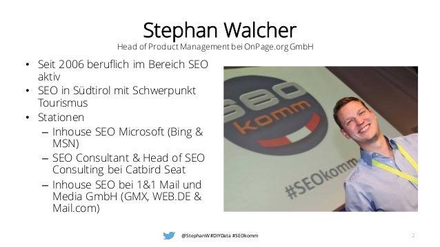 Stephan Walcher • Seit 2006 beruflich im Bereich SEO aktiv • SEO in Südtirol mit Schwerpunkt Tourismus • Stationen – Inhou...