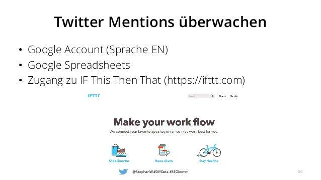 Twitter Mentions überwachen • Google Account (Sprache EN) • Google Spreadsheets • Zugang zu IF This Then That (https://ift...